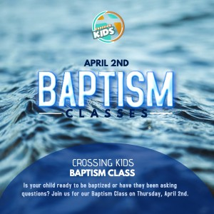 Crossing Kids Baptism Classes