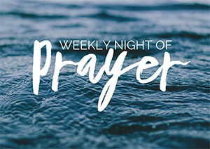 Weekly Night of Prayer